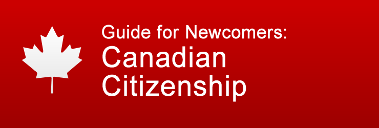 Guide for Newcomers: Canadian Citizenship