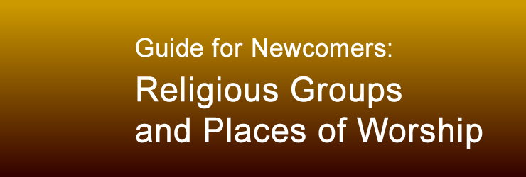 Guide for Newcomers: Religious Groups and Places of Worship