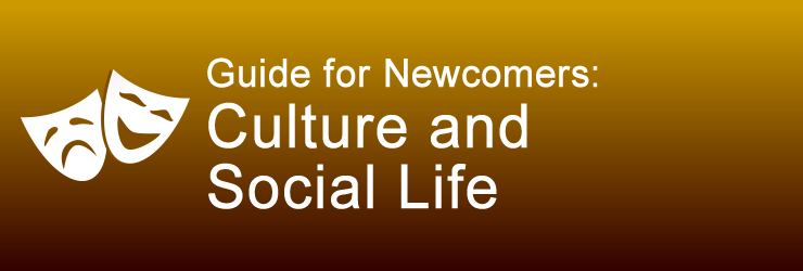 Guide for Newcomers: Culture and Social Life