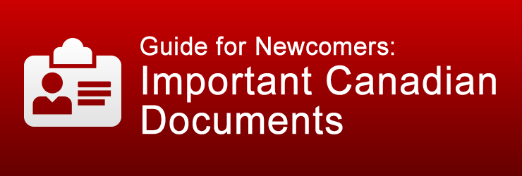 Guide for Newcomers: Important Canadian Documents