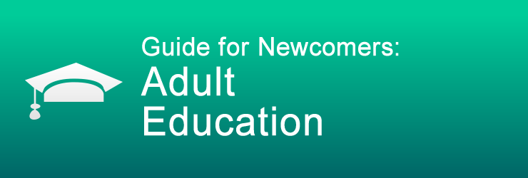 Guide for Newcomers: Adult Education