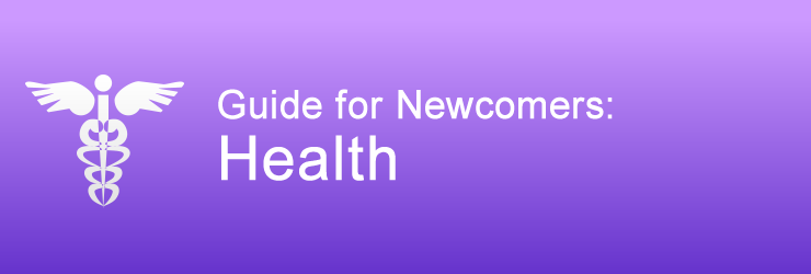 Guide for Newcomers: Health