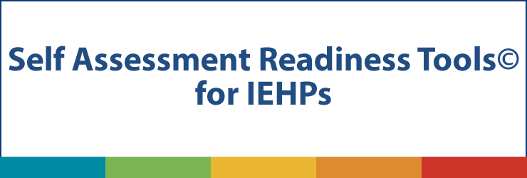 Self Assessment Readiness Tools for IEHPs