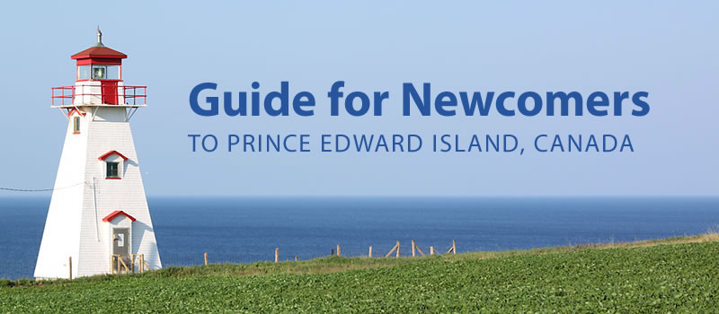 Guide for Newcomers to PEI, Canada