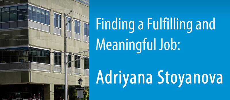 Finding a Fulfilling and Meaningful Job: Adriyana Stoyanova